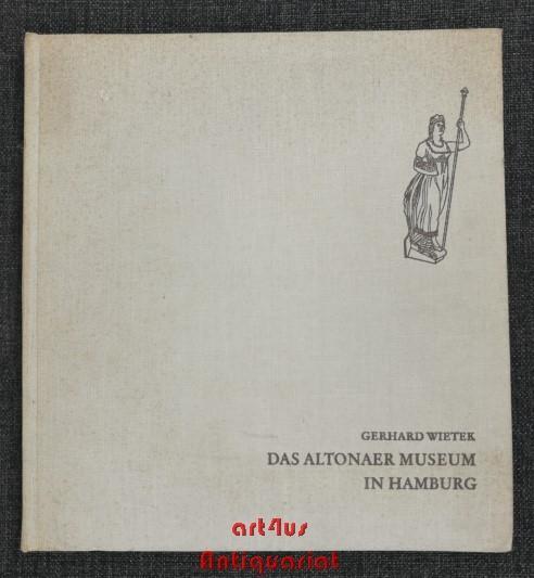 Das Altonaer Museum in Hamburg : Zum: Wietek, Gerhard: