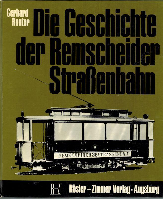 Die Geschichte der Remscheider Straßenbahn. Der steilsten: Reuter, Gerhard