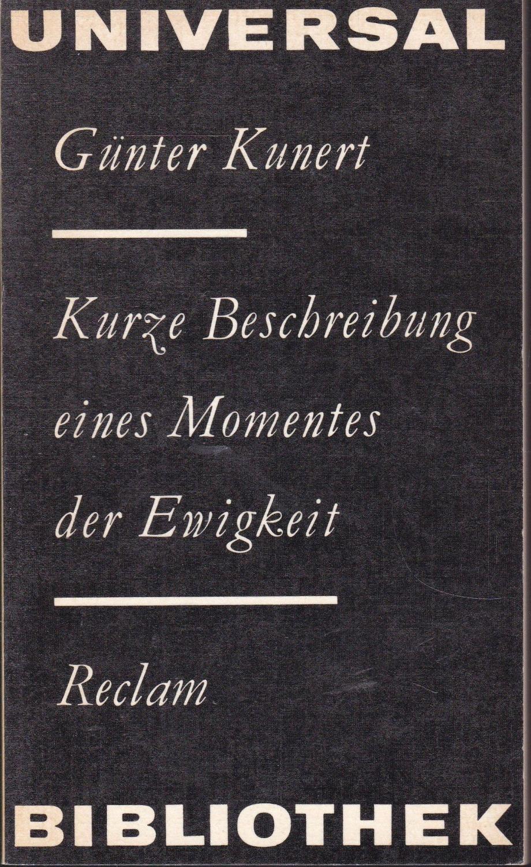 Kurze Beschreibung eines Momentes der Ewigkeit: Kunert, Günter