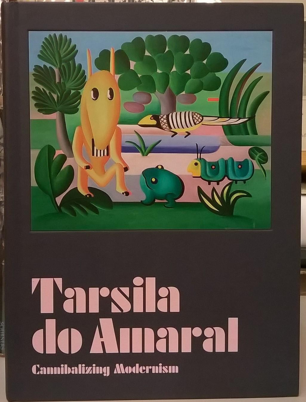 Cannibalizing Modernism - Tarsila do Amaral