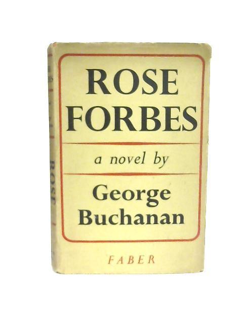 Rose Forbes: George Buchanan: