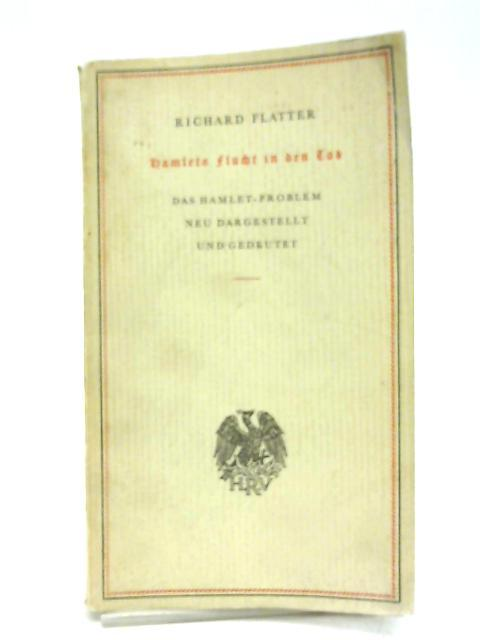 Hamlets Flucht in den Tod: Richard Flatter