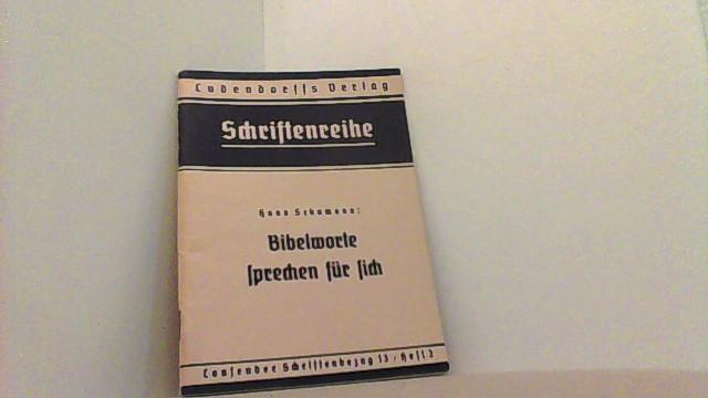 Bibelworte sprechen für sich.: Schumann, Hans,