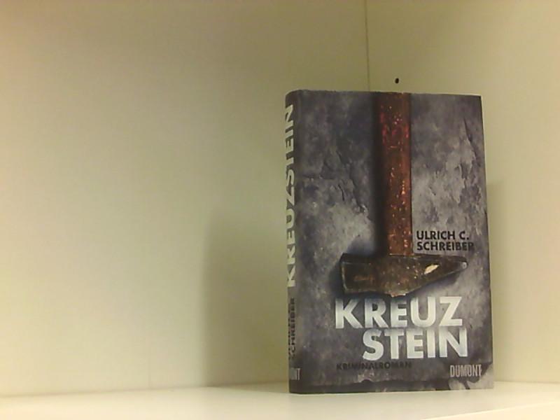 Kreuzstein: Kriminalroman Kriminalroman: Schreiber Ulrich, C.: