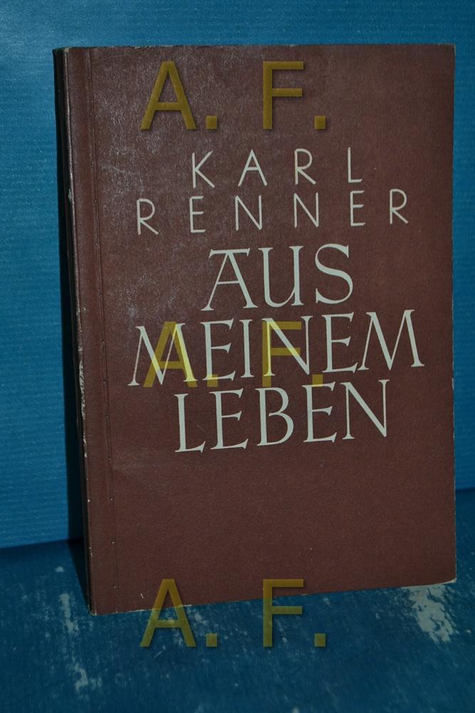 Aus meinem Leben: Renner, Karl: