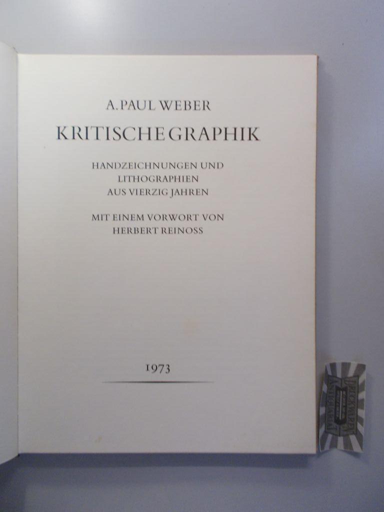 Kritische Graphik. Handzeichnungen und Lithographien aus 40: Weber, Andreas Paul: