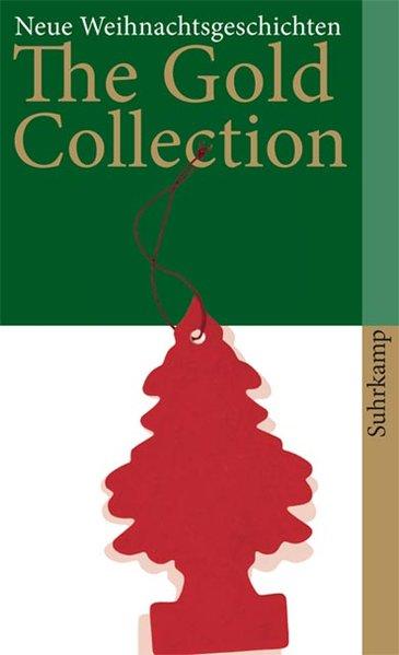 The Gold Collection: Neue Weihnachtsgeschichten (suhrkamp taschenbuch) - Hrsg.] Kredel, Karsten