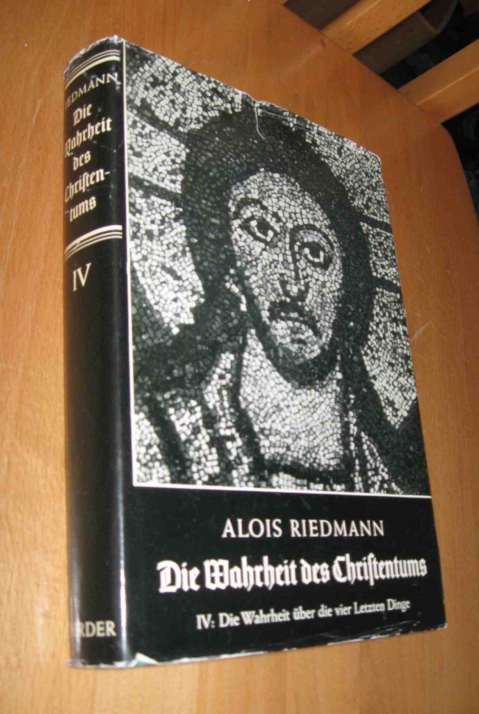 Die Wahrheit des Christentums, Vierter Band: Riedmann, Alois