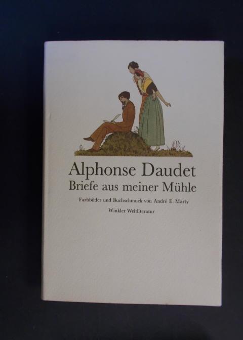 Briefe aus meiner Mühle: Daudet, Alphonse /