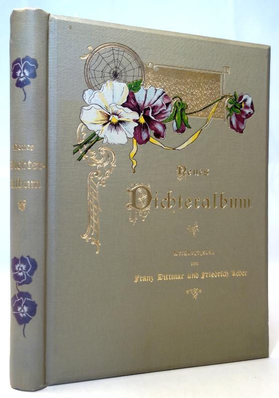 Neues Dichteralbum. Herausgegeben von Franz Dittmar und: Dittmar, Franz und