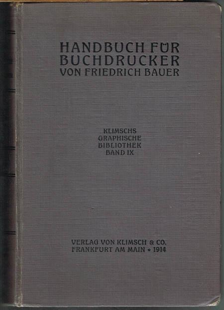 Handbuch für Buchdrucker. Theorie und Praxis des: Friedrich Bauer: