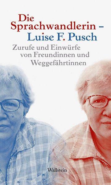 Die Sprachwandlerin – Luise F. Pusch: Zurufe und Einwürfe von Freundinnen und Weggefährtinnen - Wallstein, Verlag