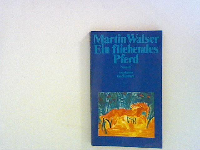 Ein fliehendes Pferd : Novelle: Walser, Martin: