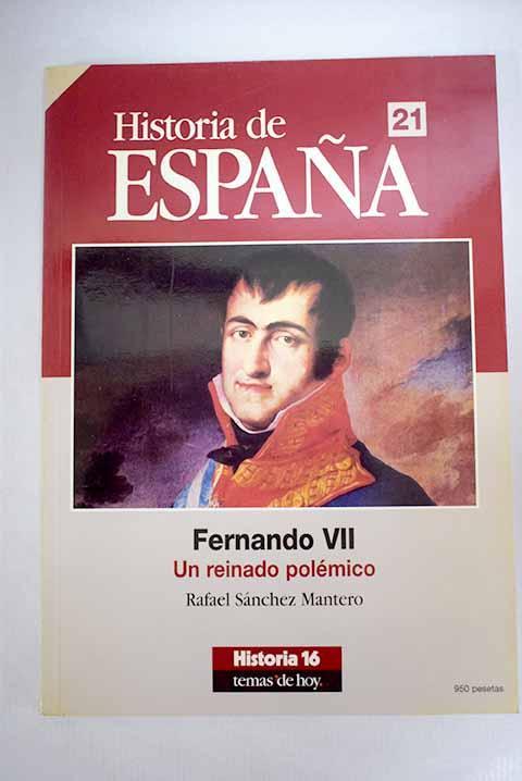 Fernando VII: un reinado polémico - Sánchez Mantero, Rafael