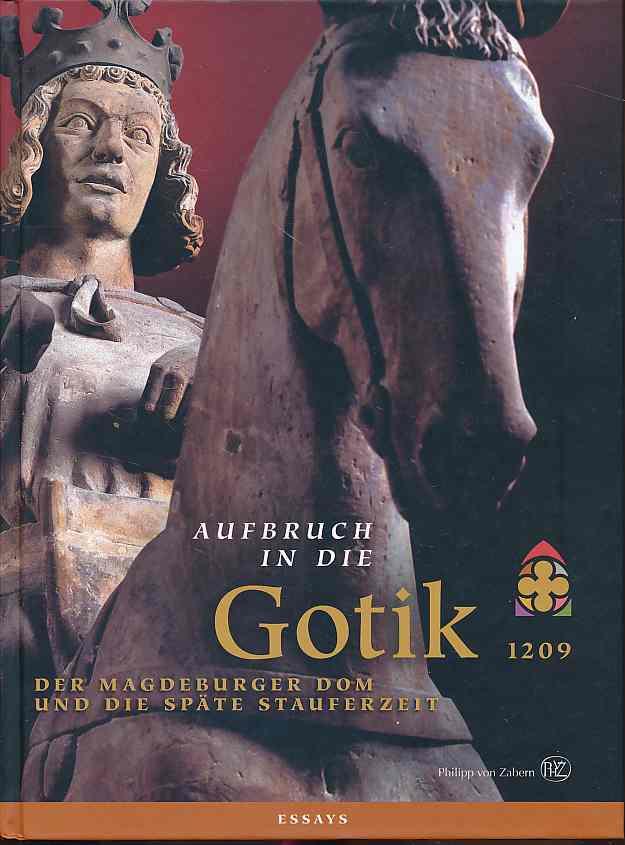 Aufbruch in die Gotik. Der Magdeburger Dom: Puhle, Matthias (Hg.):