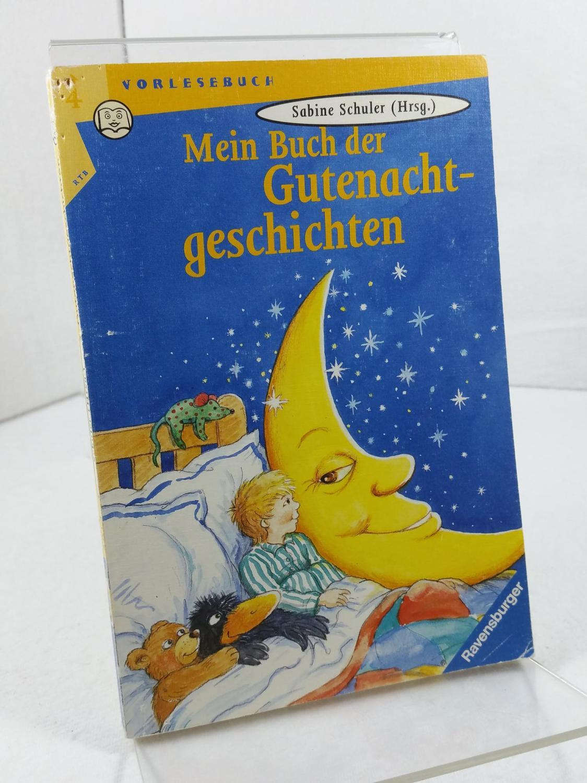 Mein Buch der Gutenacht-Geschichten. Ravensburger Taschenbuch ; Band 2014 : Vorlesebuch - Schulte, Sabine (Herausgeberin)