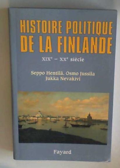 Histoire politique de la Finlande XIXe -: Hentila, Seppo, Osmo