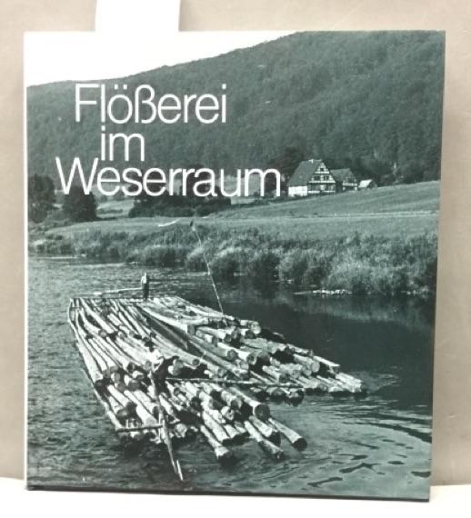 Flösserei im Weserraum : Leben und Arbeiten: Borger-Keweloh, Nicola und