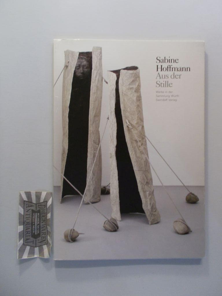 Sabine Hoffmann: Aus der Stille. Werke in der Sammlung Würth. - Weber, Carmen Sylvia [Hrsg.]