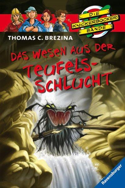 Das Wesen aus der Teufelsschlucht (Die Knickerbocker-Bande, Band 52) - C. Brezina, Thomas