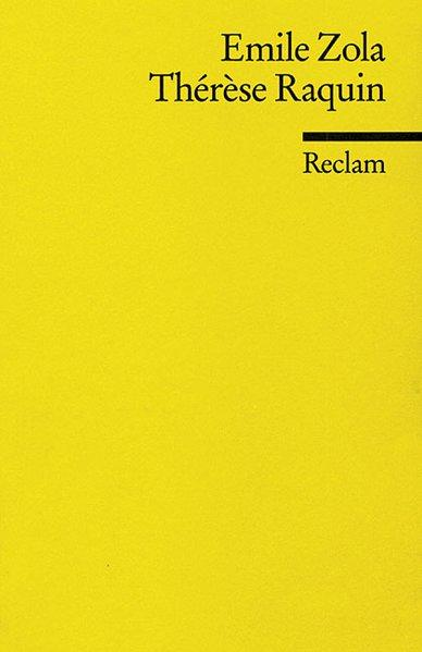 Thérèse Raquin (Reclams Universal-Bibliothek) - Zola, Emile, E Sander und E Sander
