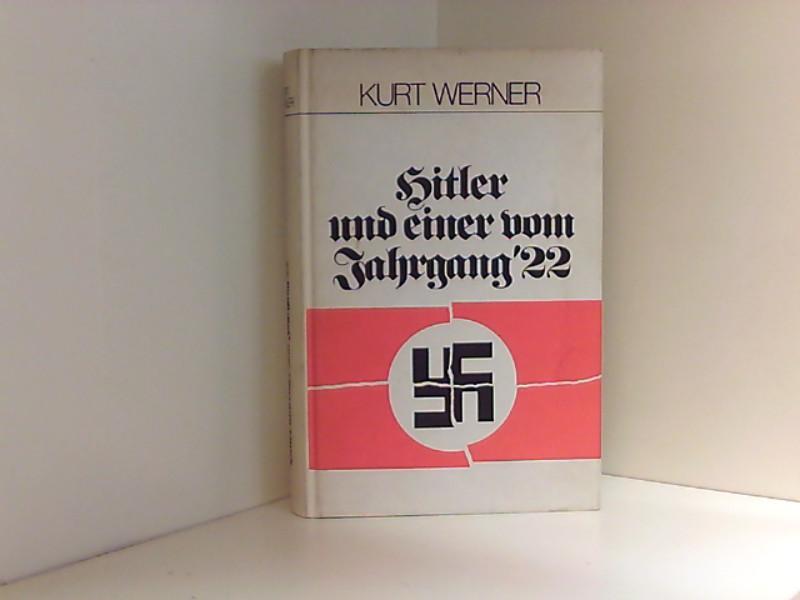 Hitler und einer vom Jahrgang '22.: Werner, Kurt.: