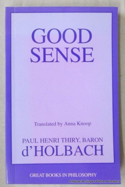 Good Sense. Translated by Anna Knoop. Amherst,: d'Holbach, Baron Paul