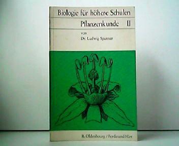 Biologie für höhere Schulen - Pflanzenkunde II.: Dr. Ludwig Spanner: