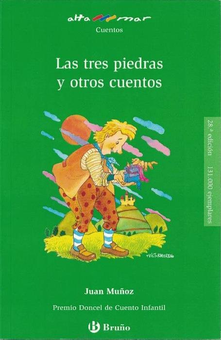 Las tres piedras y otros cuentos. Incluye taller de lectura. Edad: 10+. - Muñoz, Juan y und Viktor Moreno (Il.)