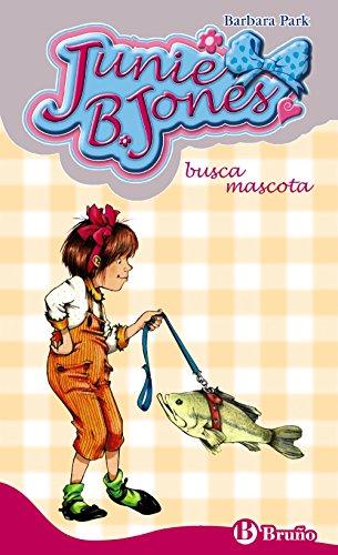 Junie B. Jones busca mascota. - Park, Barbara; Denise Brunkus (Il.) und Begoña Oro Pradera (Traduc.)
