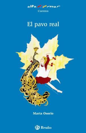 Pavo real, El. Incluye taller de lectura. Edad: 6+. - Osorio, Marta