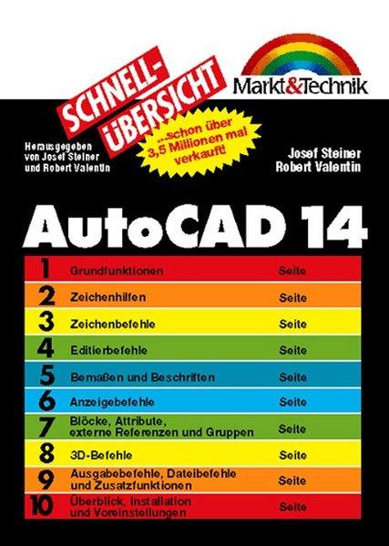 AutoCAD 14 Schnellübersicht . Das perfekte Nachschlagewerk für den täglichen Einsatz (Schnellübersichten) - Sommer und Knauer