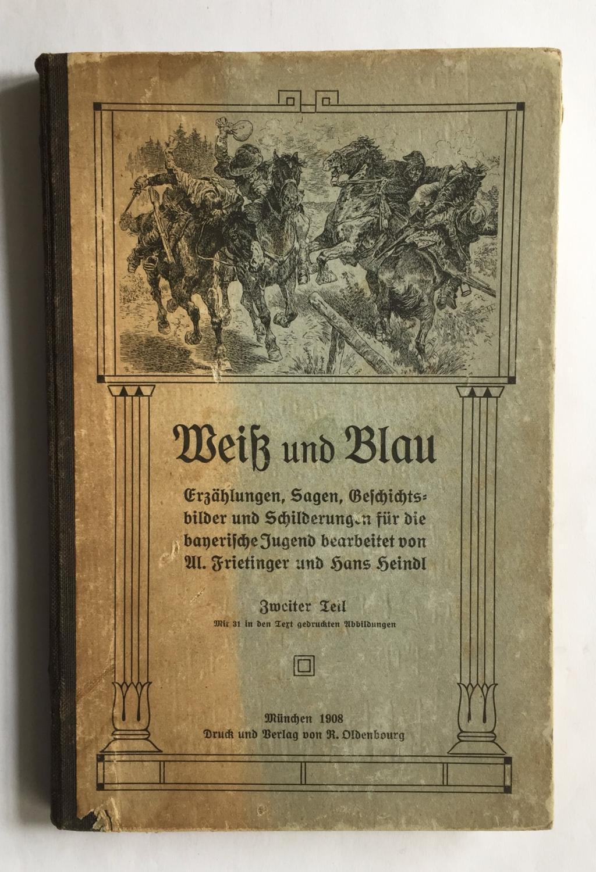 Weiß und blau. Erzählungen, Sagen, Geschichtsbilder und: Frietinger, Al. und