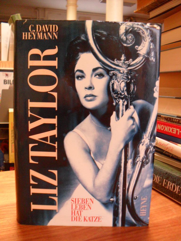 Liz Taylor - Sieben Leben hat die Katze - Biographie, aus dem Amerikanischen von Heinz Tophinke - Heymann, Clemens David,