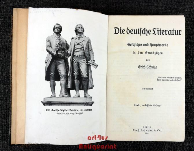 Die deutsche Literatur : Geschichte und Hauptwerke: Schulze, Erich:
