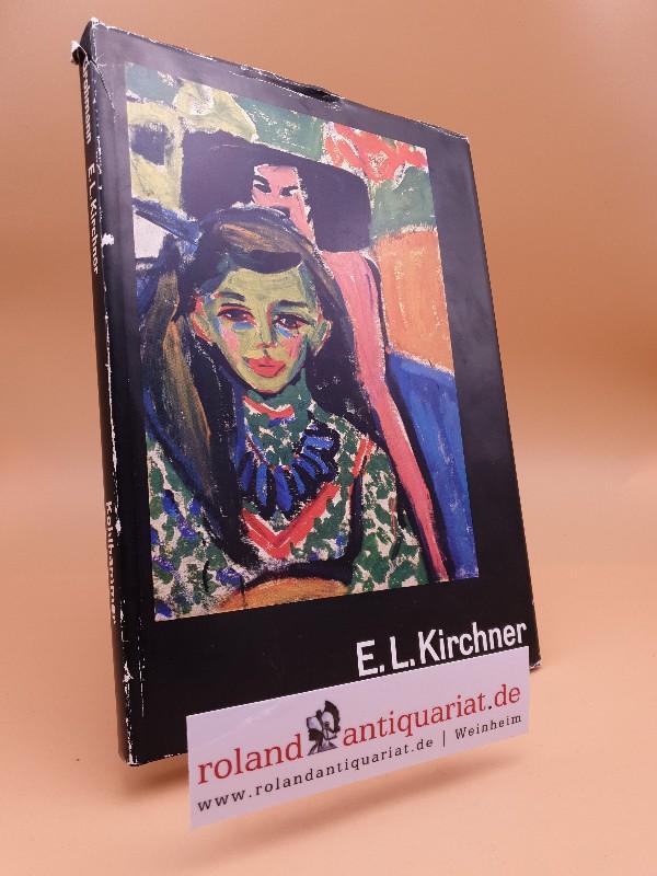 E. L. Kirchner.: Grohmann, Will: