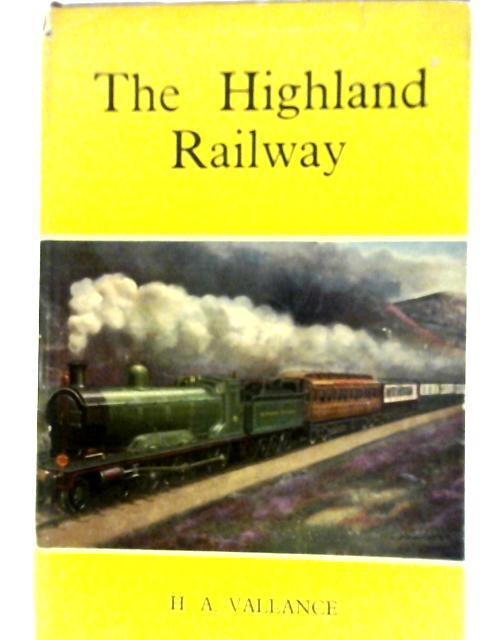 The Highland Railway: Hugh Aymer Vallance