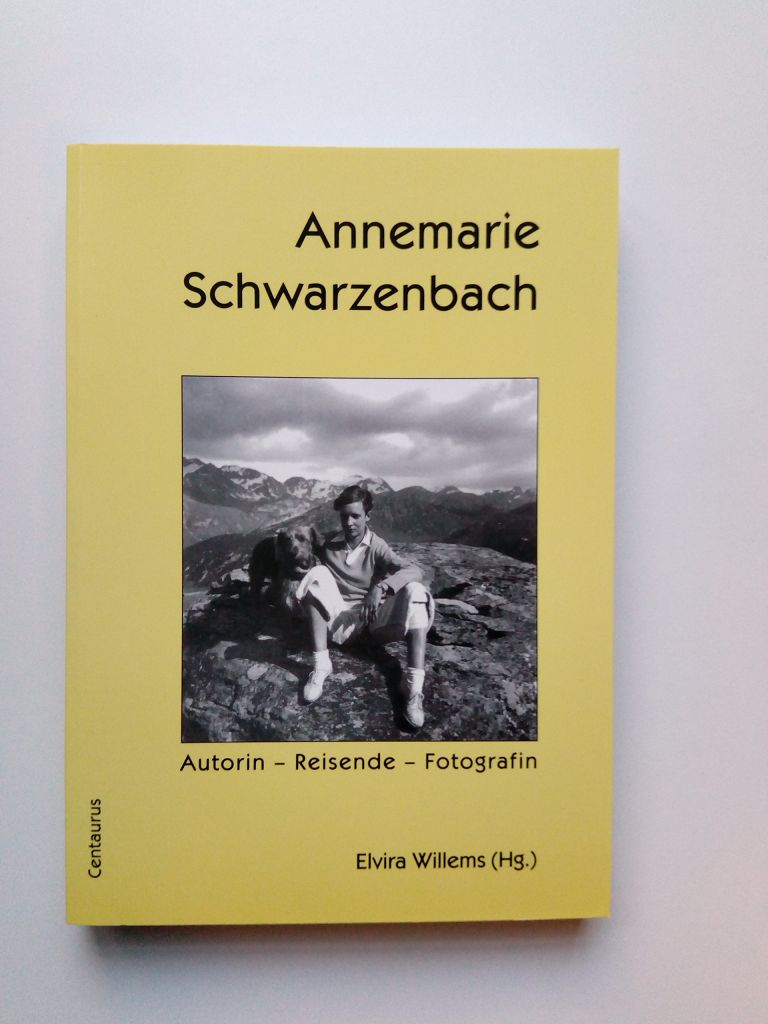 Annemarie Schwarzenbach. Autorin - Reisende - Fotografin (Dokumentation des Annemarie-Schwarzenbach-Symposiums in Sils/Engadin vom 25. bis 28. Juni 1998) - Willems, Elvira [Hrsg.]