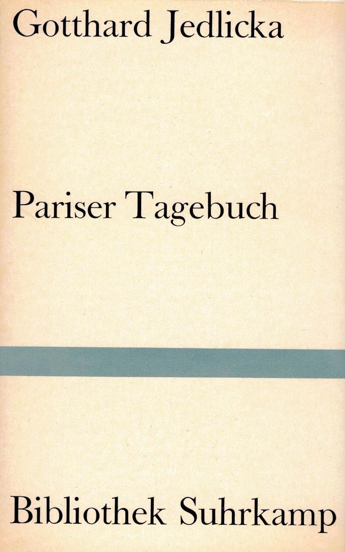 Pariser Tagebuch.: Jedlicka, Gotthard:
