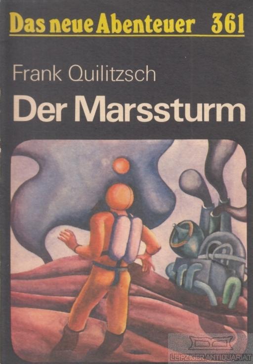 Der Marssturm. Wissenschaftlich-phantastische Erzählung.: Quilitzsch, Frank.