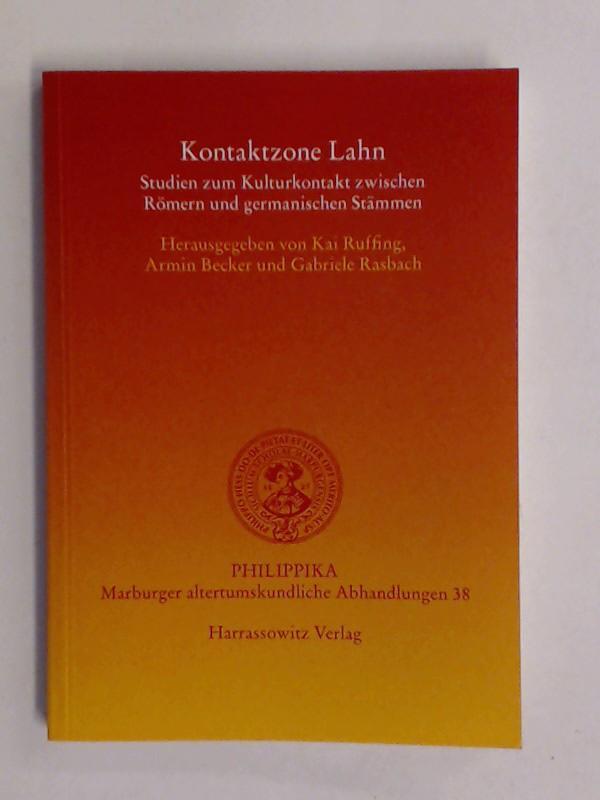 Kontaktzone Lahn : Studien zum Kulturkontakt zwischen Römern und germanischen Stämmen. Band 38 aus der Reihe