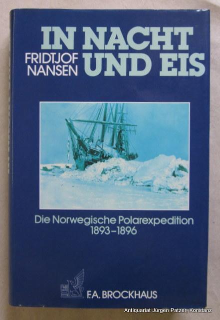 In Nacht und Eis. Die Norwegische Polarexpedition: Nansen, Fridtjof.