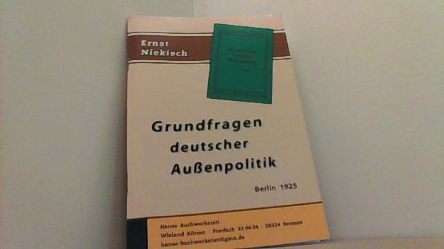 Grundfragen deutscher Außenpolitik.: Niekisch, Ernst,
