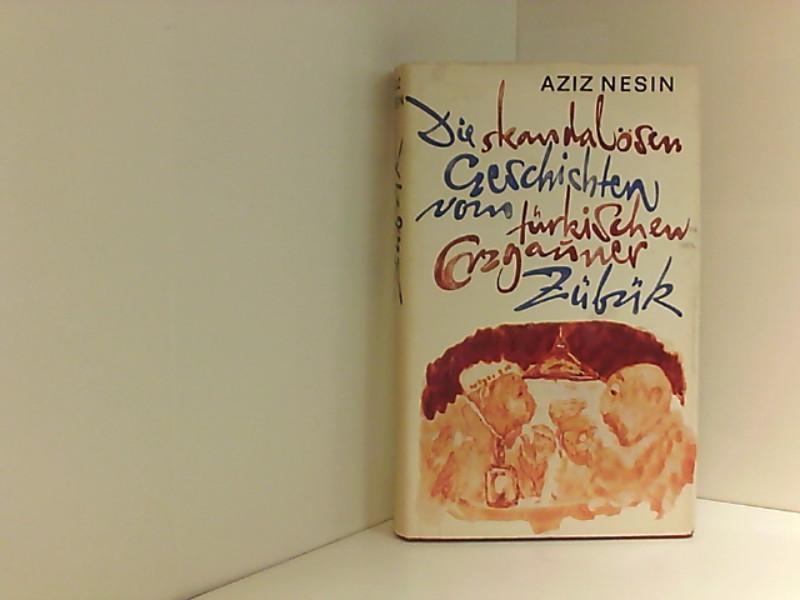 Die skandalösen Geschichten vom türkischen Erzgauner Zübük: Nesin, Aziz und