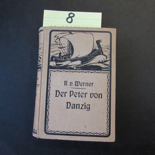 Der Peter von Danzig - Historische Erzählung: Werner, Reinhold von: