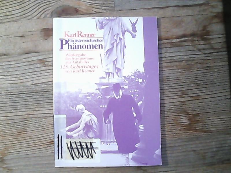 Ein österreichisches Phänomen : Wiedergabe des Symposiums: Renner, Karl,