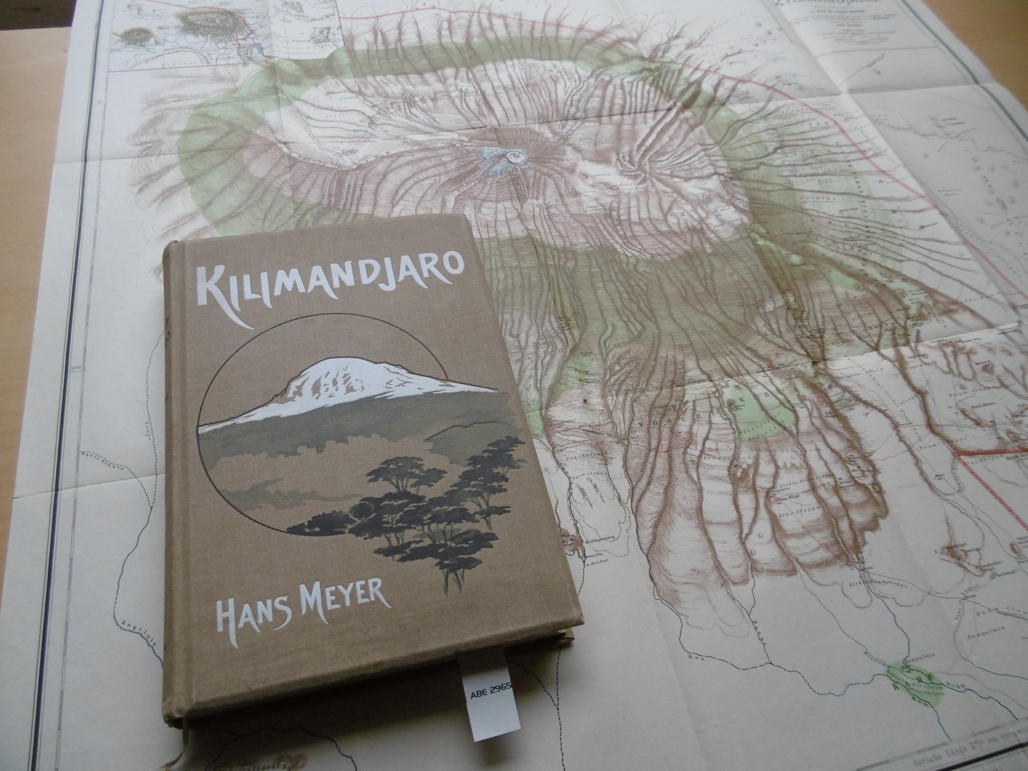 Der Kilimandjaro Reisen und Studien. Mit 4: Meyer, Hans
