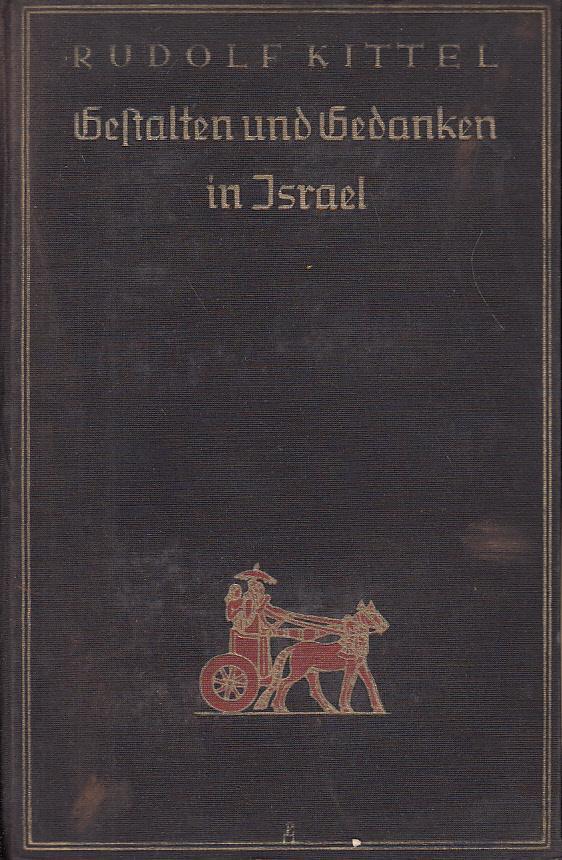 Gestalten und Gedanken in Israel. Geschichte eines: Kittel, Rudolf