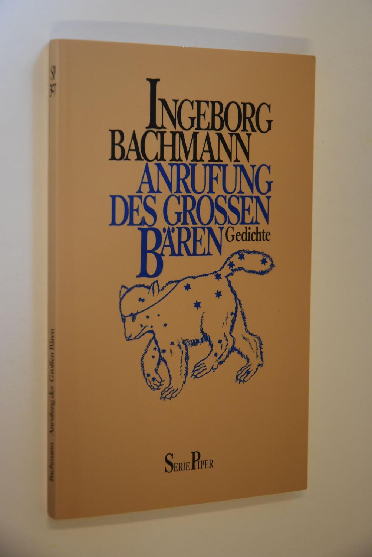 Anrufung des Grossen Bären : Gedichte. Piper: Bachmann, Ingeborg: