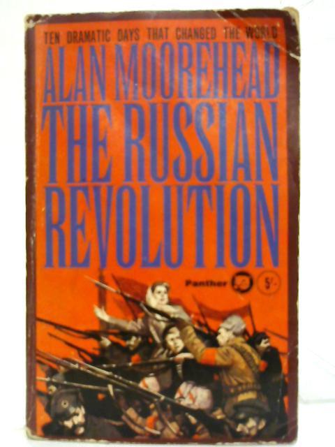 The Russian Revolution.: Alan Moorehead
